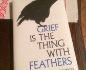 Another Hobson's Choice: Grief is a Thing with Feathers, Max Porter